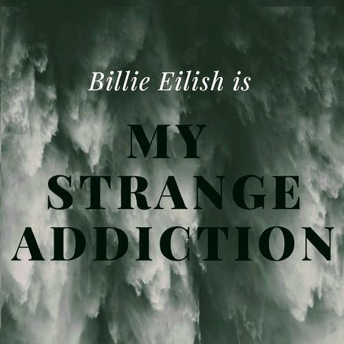 دانلود آهنگ بیلی آیلیش my strange addiction